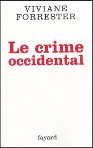 Viviane Forrester - Le crime occidental.
