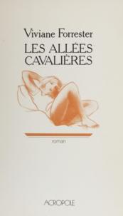 Viviane Forrester - Les Allées cavalières.