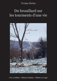Viviane Heintz - Du brouillard sur les tourments d'une vie.