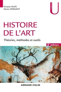 Viviane Huys et Denis Vernant - Histoire de l'art. - 2e éd. - Théories, méthodes et outils.