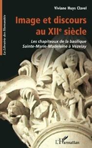 Viviane Huys - Image et discours au XIIe siècle.