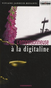 Viviane Janouin-Benanti - L'empoisonneuse à la digitaline.