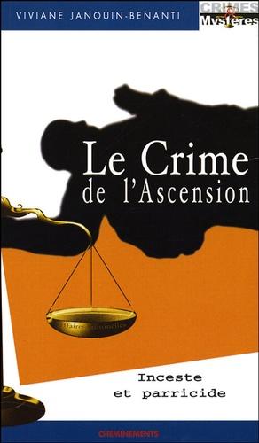 Viviane Janouin-Benanti - Le crime de l'Ascension - Inceste et parricide.