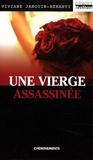 Viviane Janouin-Benanti - Une vierge assassinée.