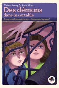Viviane Koenig et Annie Moser - Des démons dans le cartable.