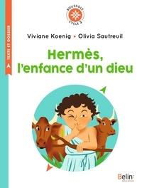 Viviane Koenig - Hermès, l'enfance d'un dieu - Cycle 2.