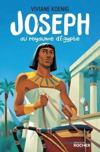 Viviane Koenig - Joseph au royaume d'Egypte.