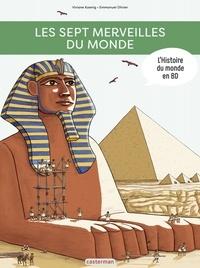 Viviane Koenig et Emmanuel Olivier - L'Histoire du monde en BD : Les Sept Merveilles du monde.