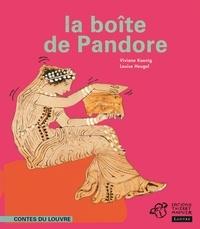 Viviane Koenig et Louise Heugel - La boîte de Pandore.