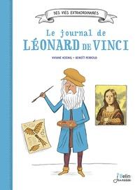 Viviane Koenig et Benoît Perroud - Le journal de Léonard de Vinci.
