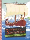 Viviane Koenig et Ewen Blain - Les héros de la mythologie  : 3 héros de la mythologie - Ulysse, Ariane et le roi Midas.