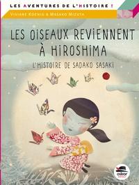 Viviane Koenig et Masako Mizuta - Les oiseaux reviennent à Hiroshima - L'histoire de Sadako Sasaki.