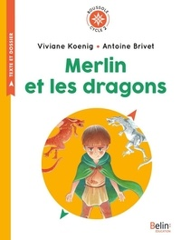 Viviane Koenig - Merlin et les dragons - Cycle 2.