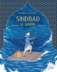 Viviane Koenig et Sandrine Thommen - Sindbad le marin - Les mille et une nuits.