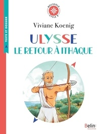 Viviane Koenig - Ulysse, le retour à Ithaque - Cycle 3.