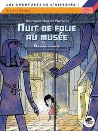 Viviane Koening - Nuit de folie au musée - Pharaon s'amuse.