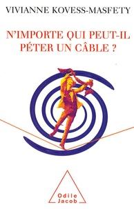 Viviane Kovess-Masféty - N'importe qui peut-il péter un câble ?.