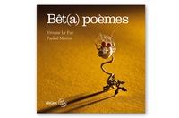 Viviane Le Fur et Paskal Martin - Bêt(a)poèmes.