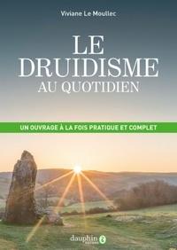 Viviane Le Moullec - Le druidisme au quotidien.