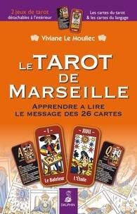 Viviane Le Moullec - Le Tarot de Marseille - Apprendre à lire le message des 26 cartes.