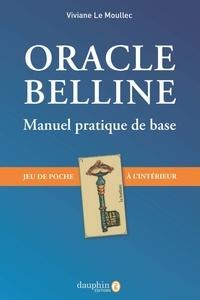 Viviane Le Moullec - Oracle belline - Manuel pratique de base - Avec un jeu de poche à l'intérieur.