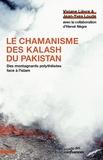 Viviane Lièvre et Jean-Yves Loude - Le chamanisme des Kalash du Pakistan - Des montagnards polythéistes face à l'islam.