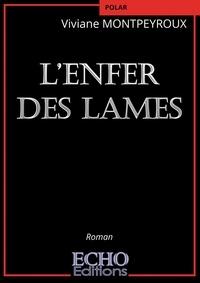 Viviane Montpeyroux - L'enfer des lames.