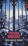 Viviane Moore - Ainsi puis-je mourir.