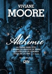 Viviane Moore - Alchimie  : Alchimie - La femme sans tête ; L'homme au masque de verre ; Le souffleur de cendres ; Le fils de la Lune.