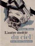 Viviane Moore et Jean-Michel Charpentier - L'autre moitié du ciel.