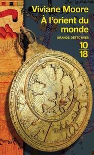 Viviane Moore - L'épopée des Normands de Sicile Tome 7 : A l'orient du monde.