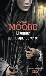 Viviane Moore - L'homme au masque de verre.