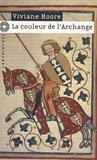 Viviane Moore - La couleur de l'archange.