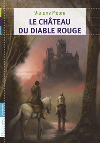 Viviane Moore - Le château du diable rouge.
