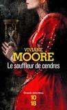 Viviane Moore - Le souffleur de cendres.