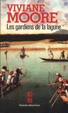 Viviane Moore - Les gardiens de la lagune.