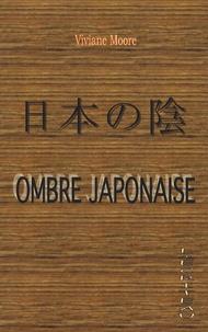 Viviane Moore - Ombre japonaise.
