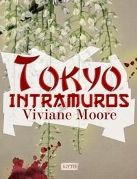 Viviane Moore - Tokyo intramuros.