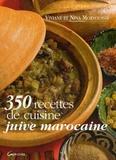 Viviane Moryoussef et Nina Moryoussef - 350 Recettes de cuisine juive marocaine.