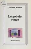 Viviane Mussot - Le Gobelet rouge.