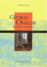 Viviane Niaux - George Onslow - Gentleman compositeur.