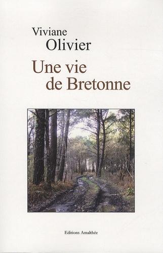Viviane Olivier - Une vie de Bretonne.