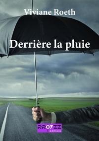 Viviane Roeth - Derrière la pluie.