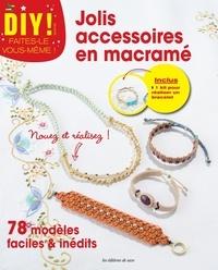 Viviane Rousset - Jolis accessoires en macramé - 78 modèles faciles et inédits, inclus kit pour réaliser un bracelet.
