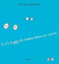 Viviane Schwarz - Il n y a pas de chat dans ce livre.