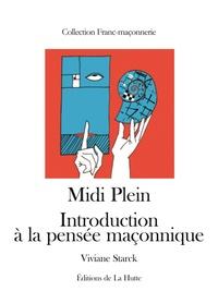 Viviane Starck - Midi Plein - Introduction à la pensée maçonnique.