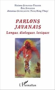 Viviane Sukanda-Tessier et Eric Sukanda - Parlons javanais - Langue, dialogues, lexiques.
