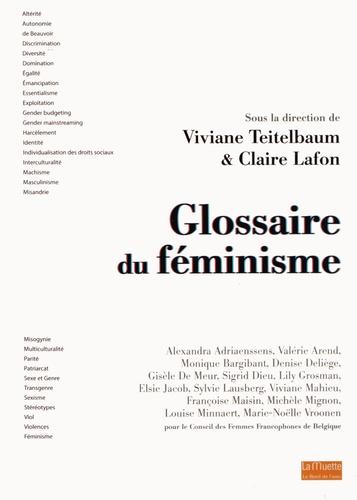 Viviane Teitelbaum et Claire Lafon - Glossaire du féminisme - D'altérité à violences, petit lexique à l'usage de toutes et tous.