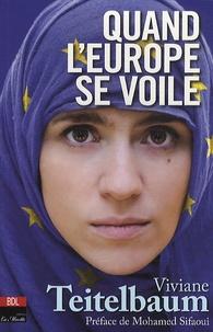 Viviane Teitelbaum - Quand l'Europe se voile.