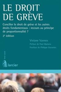 Viviane Vannes - Droit de grève - Concilier le droit de grève et les autres droits fondamentaux : recours au principe de proportionnalité ?.